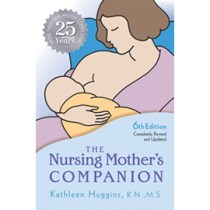 The Nursing Mother's Companion, 6th Edition: 25th Anniversary Edition