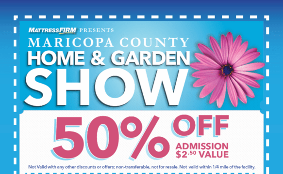 Maricopa County Home Garden Show 50 Off Admission