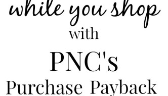 Make Money While You Shop: PNC Purchase Payback
