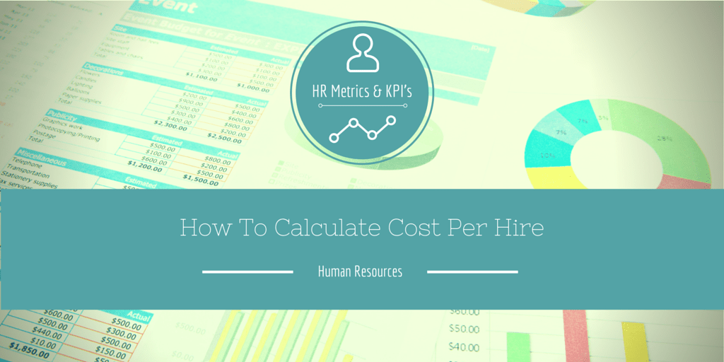 HR Metrics: How to  Calculate Cost Per Hire