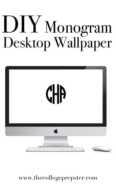 DIY Monogram Desktop Wallpaper - The College Prepster
