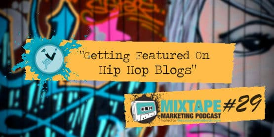 Getting Featured On Hip Hop Blogs \u2014 Sharing Music Marketing Secrets