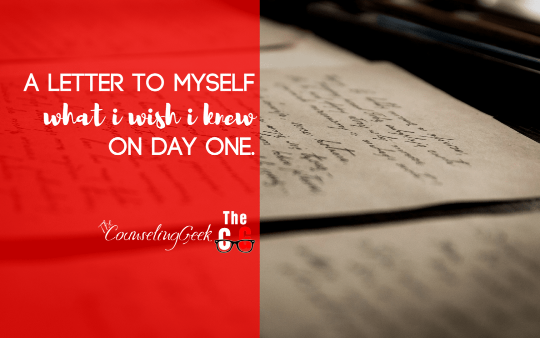 A Letter To Myself – What I Wish I Knew On Day One