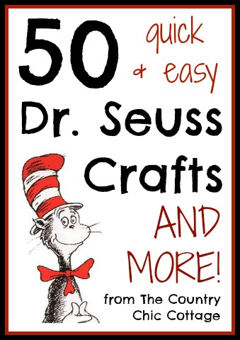 50 Dr Seuss Crafts - quick and easy! - The Country Chic Cottage