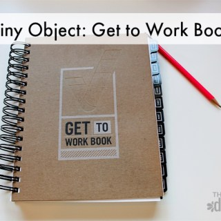 Shiny Objects: Get to Work Book