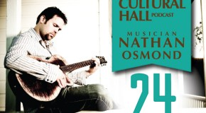The Cultural Hall Ep.24/Nathan Osmond