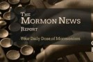 Mormon News Report, 22-January-2015