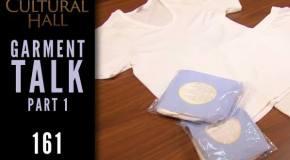 Garment Talk pt 1 Ep 161