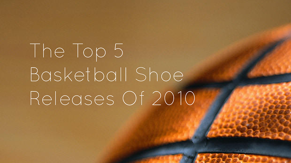 Top-5-Basketball-Shoe-Releases-of-2010-01