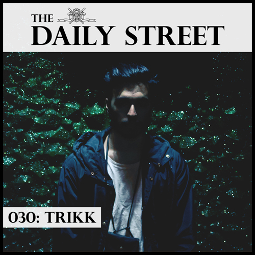 The-Daily-Street-Mixtape-030-Trikk