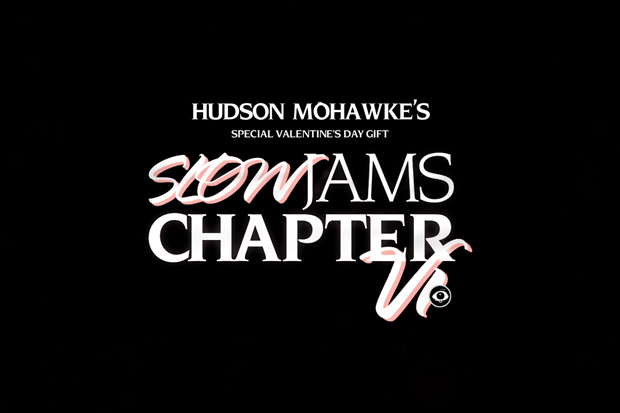 Hudson Mohawkes Slow Jams Chapter VI
