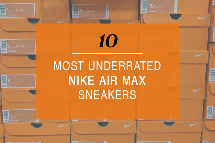 10-Most-Underrated-Nike-Air-Max-Sneakers