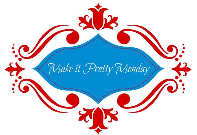 Make-it-Pretty-Monday-Image-3.jpg-3
