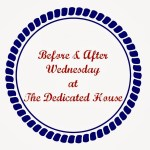 Before and After Wednesday – Week 5