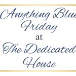 Anything Blue Friday – Week 60