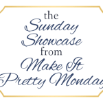 The Sunday Showcase from Make it Pretty Monday