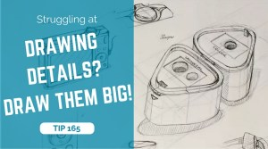 STRUGGLING AT DRAWING DETAILS- DRAW THEM BIG! The design sketchbook product and industrial design sketching tutorial