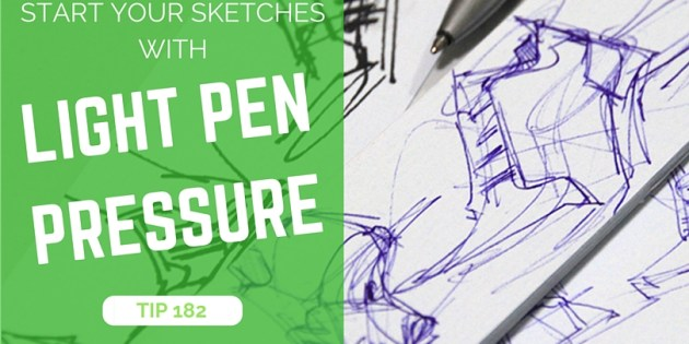 TIP 182 Draw with light pen pressure - The Design Sketchbook - Product design