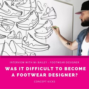 Was it difficult to become a Footwear designer- – Interview with Mr Bailey – Concept Kicks - The design sketchbook - industrial and product design sketching tutorials (1)