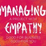How to manage a project with empathy