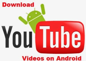 download youtube videos in android