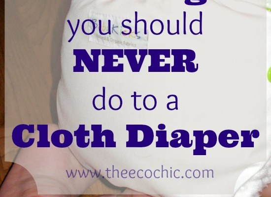 10 Things You Should NEVER Ever Do to Cloth Diapers