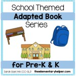 School Themed Adapted Book Series for Pre-K & K