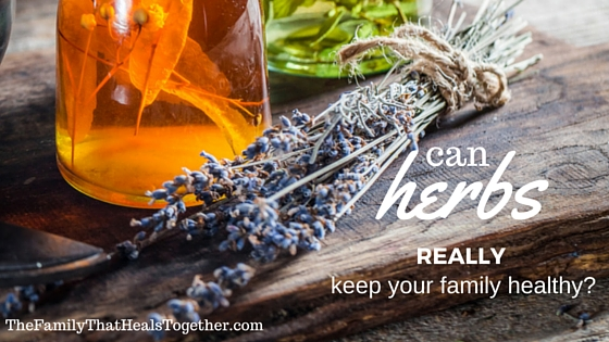 Can Herbs Really Keep Your Family Healthy?| The Family That Heals Together