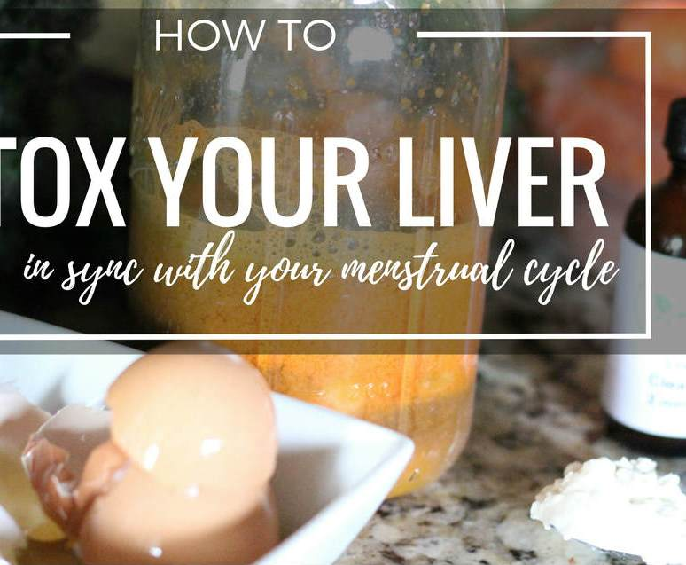 How To Detox Your Liver in Sync with Your Menstrual Cycle
