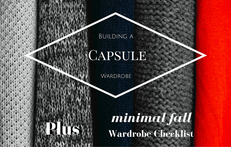 Cleaning Out Your Closet-Building A Capsule Wardrobe