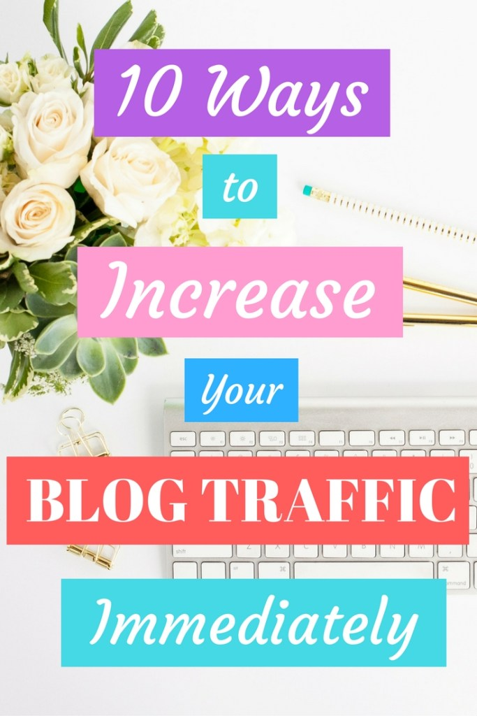 10 Ways to increase your blog traffic immediately! If you're new to blogging or are looking to grow your blog, check out these 10 strategies to grow your blog and increase your traffic.