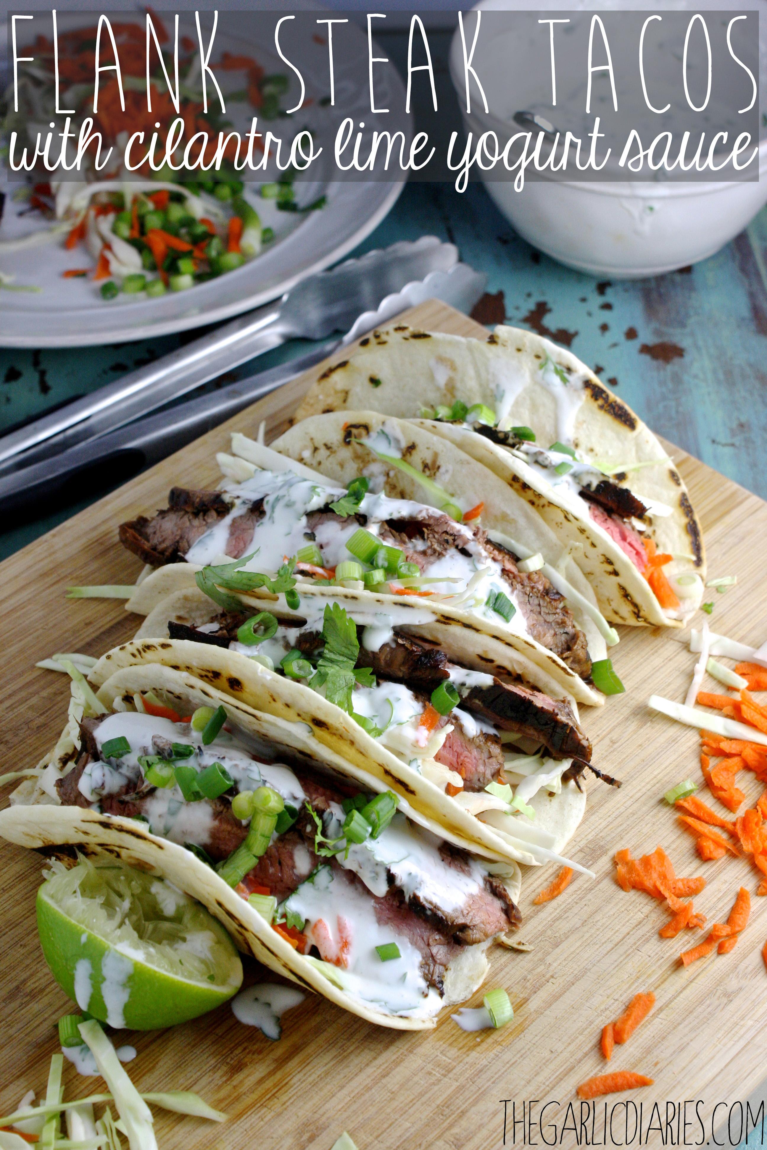 Flank Steak Tacos with Cilantro Lime Yogurt Sauce -- TheGarlicDiaries ...