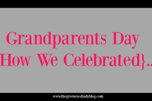 Grandparents Day {How We Celebrated}…