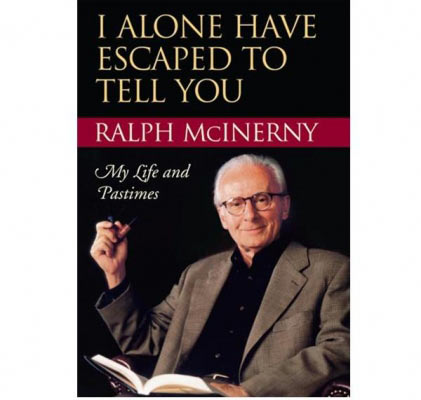 "Ralph McInerny (1929-2010) a philosophy professor, novelist, poet and translator of Aquinas. Said McInerny: ""It is the writing, producing a well-made story, that counts. All the rest is gravy."""