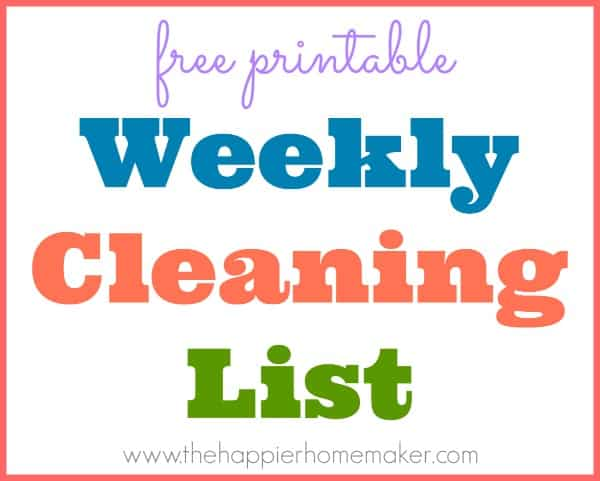 Daily Cleaning Schedule The Happier Homemaker