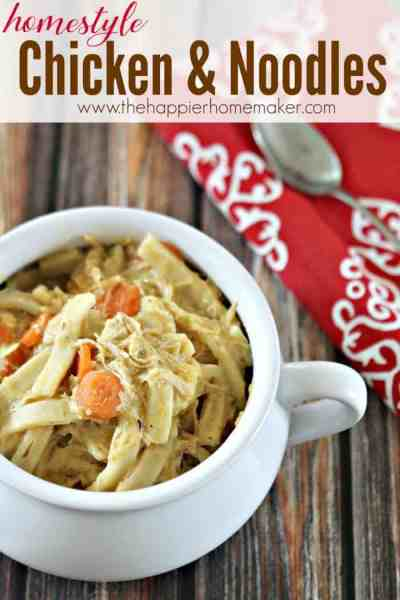 Homestyle Chicken and Noodles Recipe | The Happier Homemaker