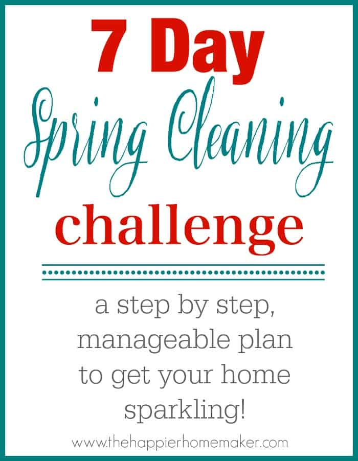 7 Day Spring Cleaning Challenge! The Happier Homemaker - spring cleaning checklist
