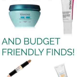 Beauty Finds! The products that are worth splurging on for hair, skin and makeup-and awesome budget finds that don't break the bank!