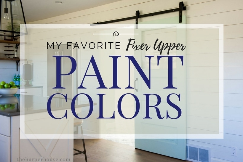 Fixer Upper Paint Colors - The Most Popular of ALL TIME The Harper