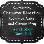 3 Ways to Add Character Education & Common Core to Career Prep