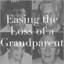 Easing the Loss of a Grandparent