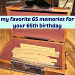 """My top 65 Memories for your 65th birthday"""