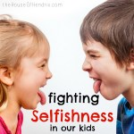 Fighting Selfishness in our kids