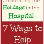 Spending the Holidays in the Hospital: 7 ways you can help