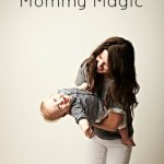 The Truth behind Mommy Magic