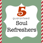 Refreshment for your soul