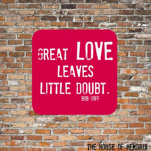 great Love leaves little doubt.