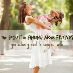 The Secret to Finding Mom Friends You Actually Want to Hang Out With
