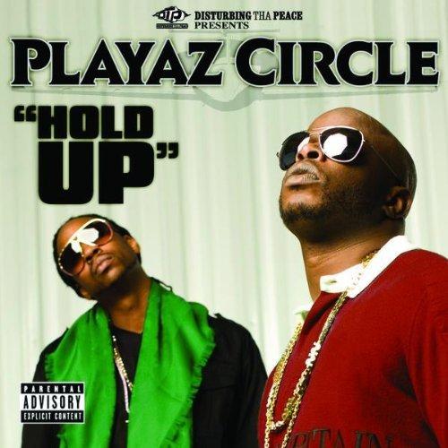 Playaz Circle Hold Up