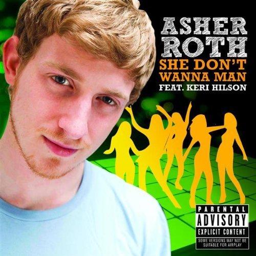 Asher Roth She Dont Wanna Man